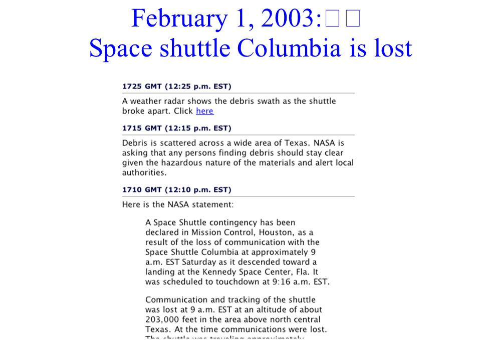February 1, 2003: Space shuttle Columbia is lost