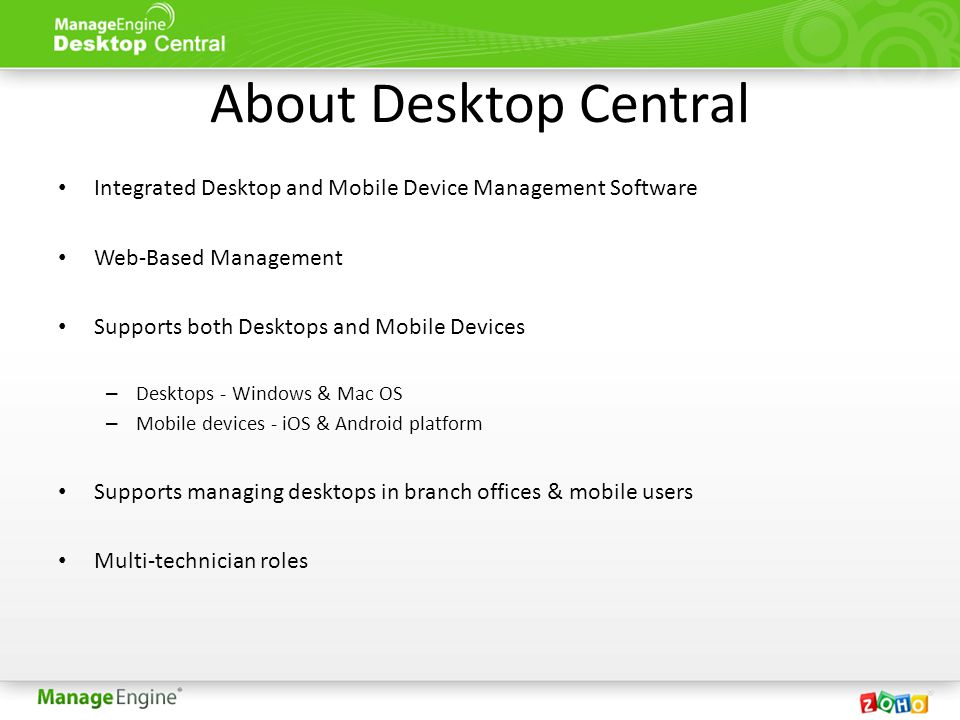 Features Desktop ManagementMobile Device Management Software DeploymentMobile Device Management Patch & Service Pack ManagementMobile Application Management (MAM) Asset ManagementMobile Security Management Remote ControlMobile Asset Management ConfigurationsBring Your Own Device (BYOD) Windows Tools Reports