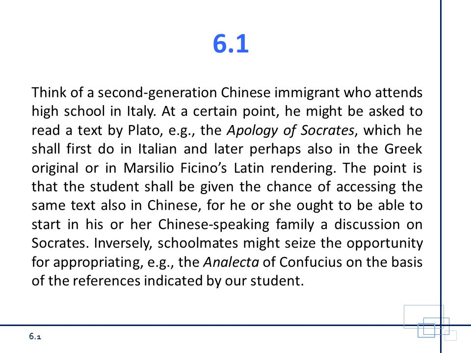 6.1 Think of a second-generation Chinese immigrant who attends high school in Italy.