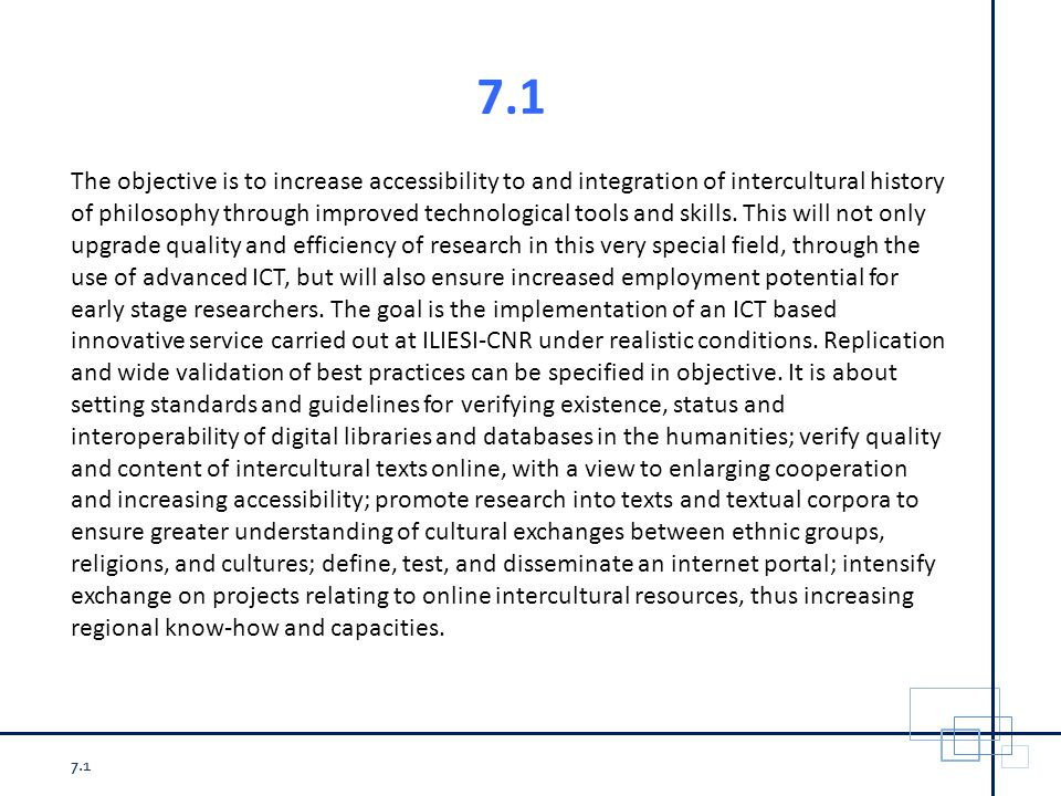 7.1 The objective is to increase accessibility to and integration of intercultural history of philosophy through improved technological tools and skills.