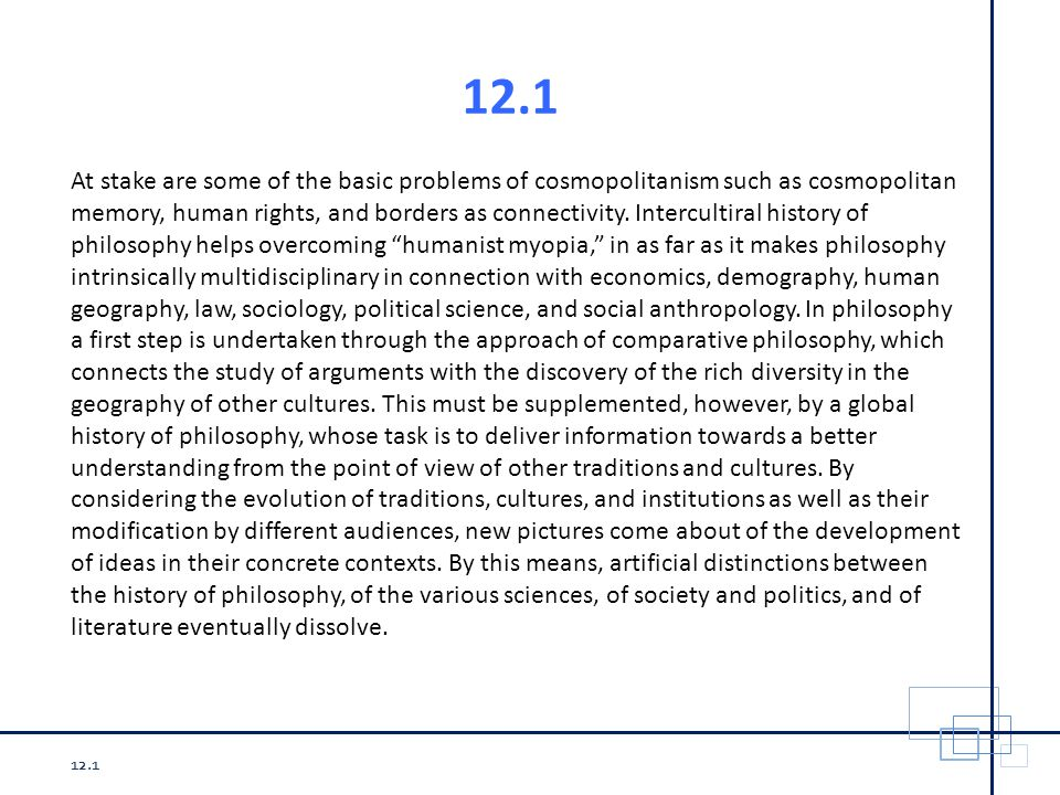 12.1 At stake are some of the basic problems of cosmopolitanism such as cosmopolitan memory, human rights, and borders as connectivity.