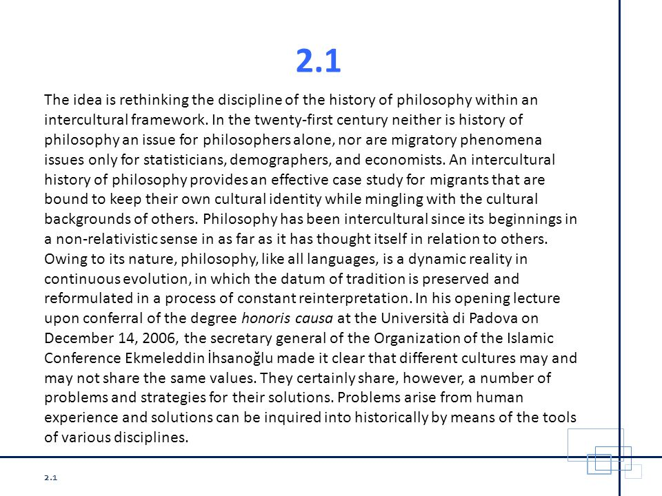 2.1 The idea is rethinking the discipline of the history of philosophy within an intercultural framework.