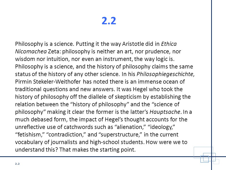 2.2 Philosophy is a science.