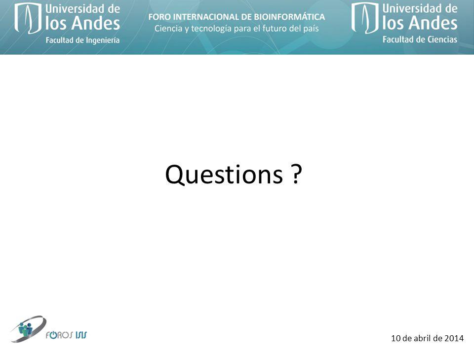 10 de abril de 2014 Questions ?