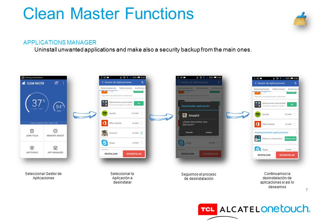 7 Clean Master Functions APPLICATIONS MANAGER Uninstall unwanted applications and make also a security backup from the main ones. Seleccionar Gestor d