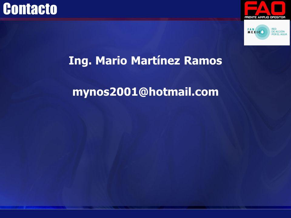 Contacto Ing. Mario Martínez Ramos mynos2001@hotmail.com