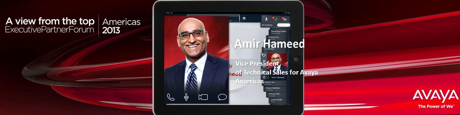 Haga clic para modificar el estilo de título del patrón Amir Hameed Vice President of Technical Sales for Avaya Americas