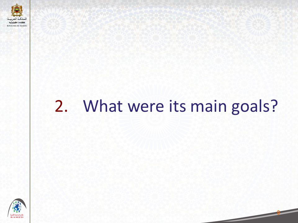 9 2. What were its main goals
