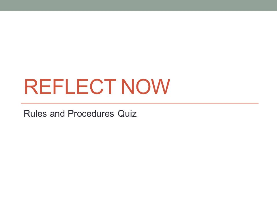REFLECT NOW Rules and Procedures Quiz
