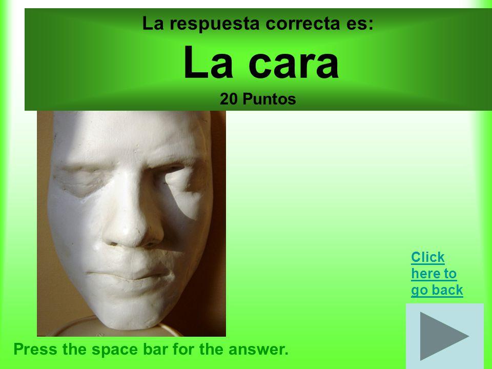 Diverso por 30 puntos Tres partes del cuerpo.Press the space bar for the answer.