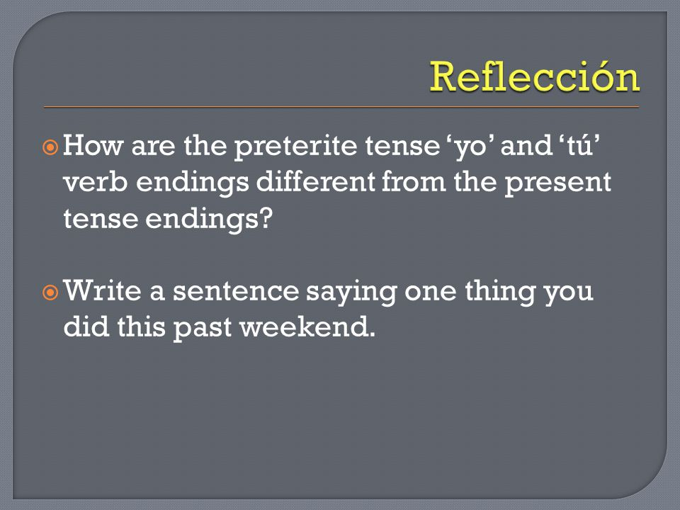  How are the preterite tense 'yo' and 'tú' verb endings different from the present tense endings.