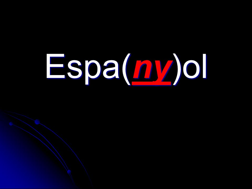 Espa(ny)ol