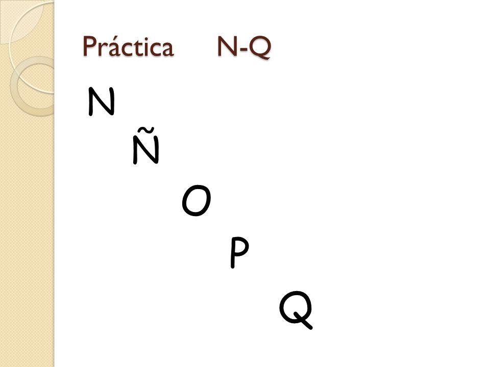Práctica N-Q N Ñ O P Q