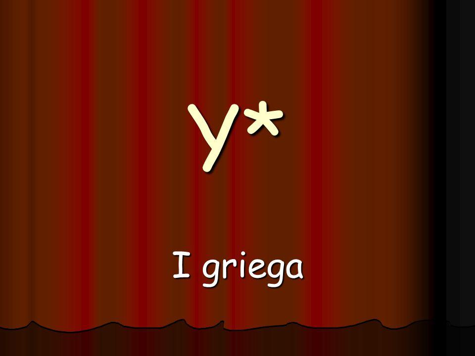 Y* I griega