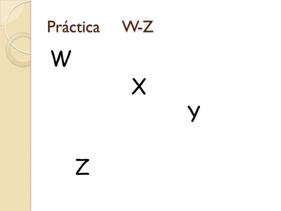 Práctica W-Z W X Y Z