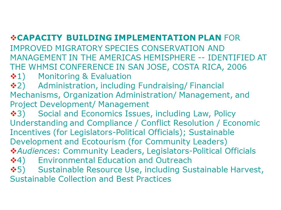 WHMSI Capacity Building v4pm-5:30pm:Planning for subregional action plans to implement capacity building strategies (3 working groups) Bar Social I, II and Salon Itaipu v3 working groups: 1) Mesoamerica; 2) Caribbean; 3) South America.