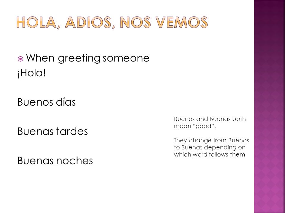  When greeting someone ¡Hola.