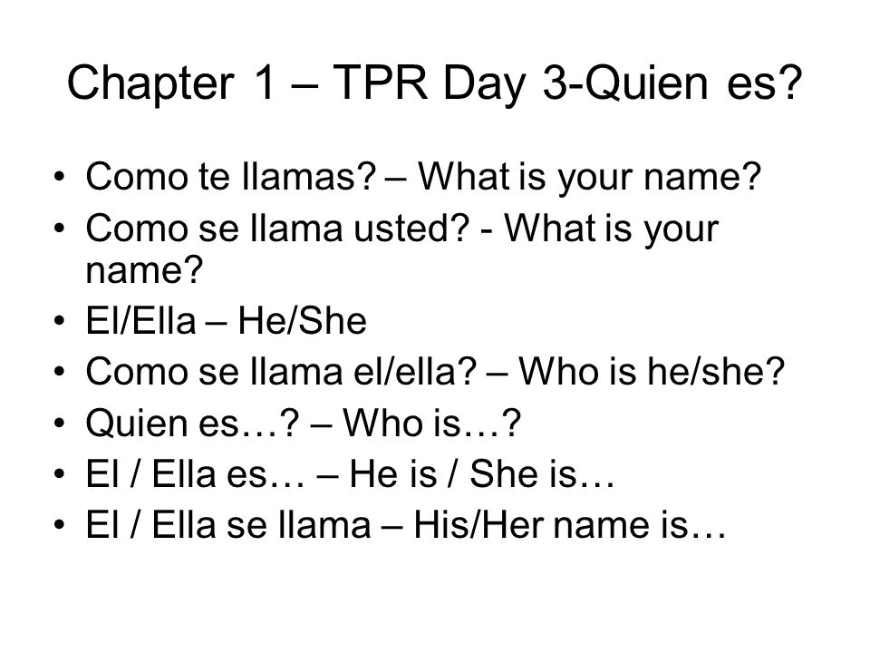 Chapter 1 – TPR Day 3-Quien es. Como te llamas. – What is your name.
