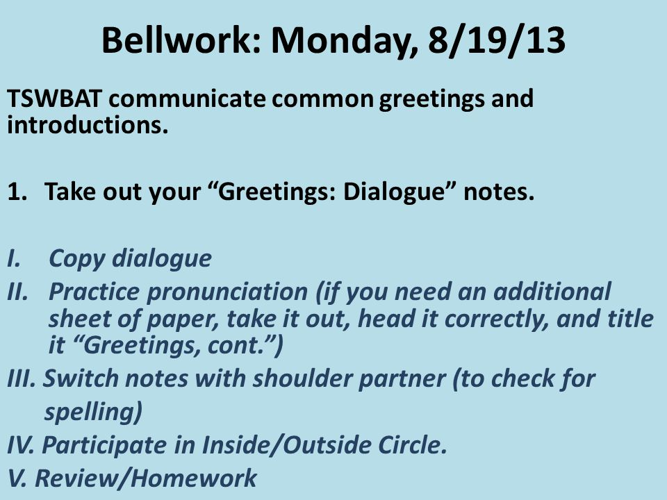 Review/Homework: Tuesday, 8/20/13 Study your dialogue notes.