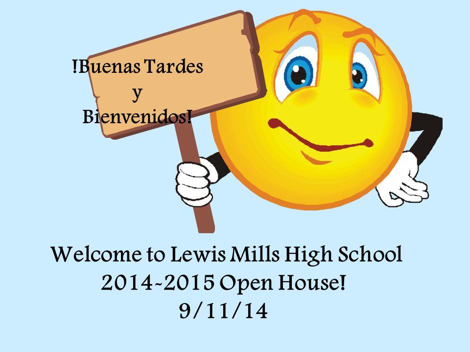 Welcome to Lewis Mills High School 2014-2015 Open House! 9/11/14 !Buenas Tardes y Bienvenidos!