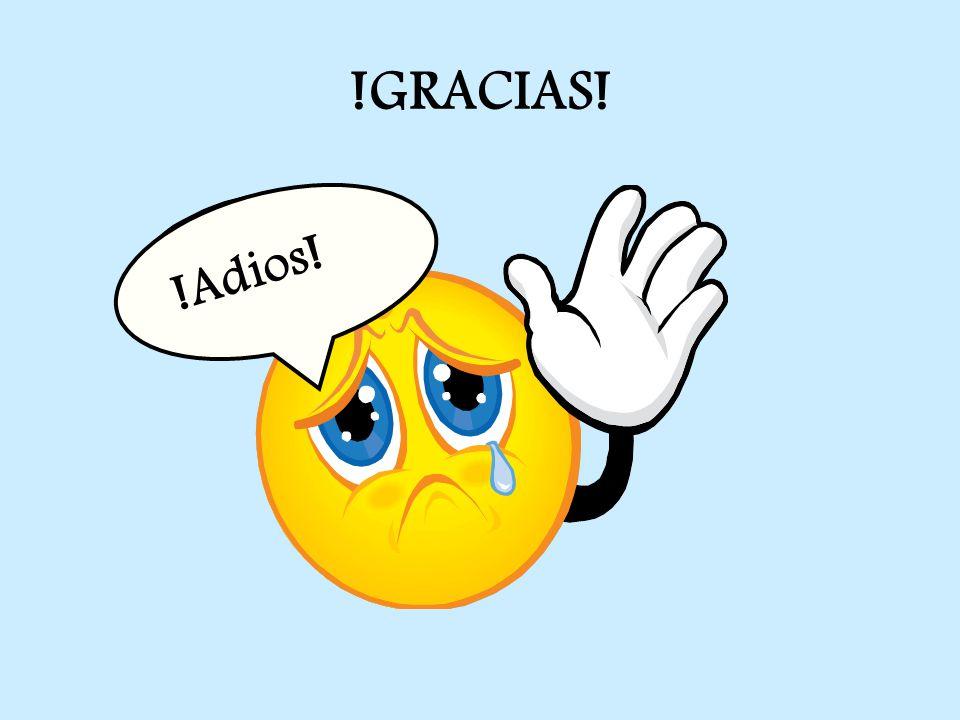 !GRACIAS! !Adios!