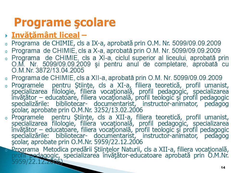  Invăţământ liceal – o Programa de CHIMIE, cls a IX-a, aprobată prin O.M.
