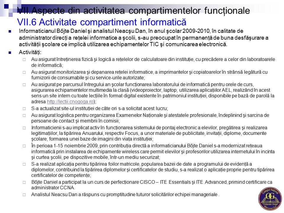 VII.Aspecte din activitatea compartimentelor funcţionale VII.6 Activitate compartiment informatică Informaticianul Bőjte Daniel şi analistul Neacşu Da