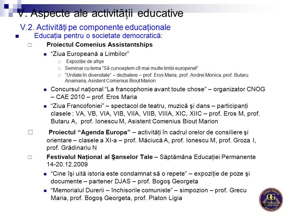 V. Aspecte ale activităţii educative V.2. Activităţi pe componente educaţionale Educaţia pentru o societate democratică:  Proiectul Comenius Assistan