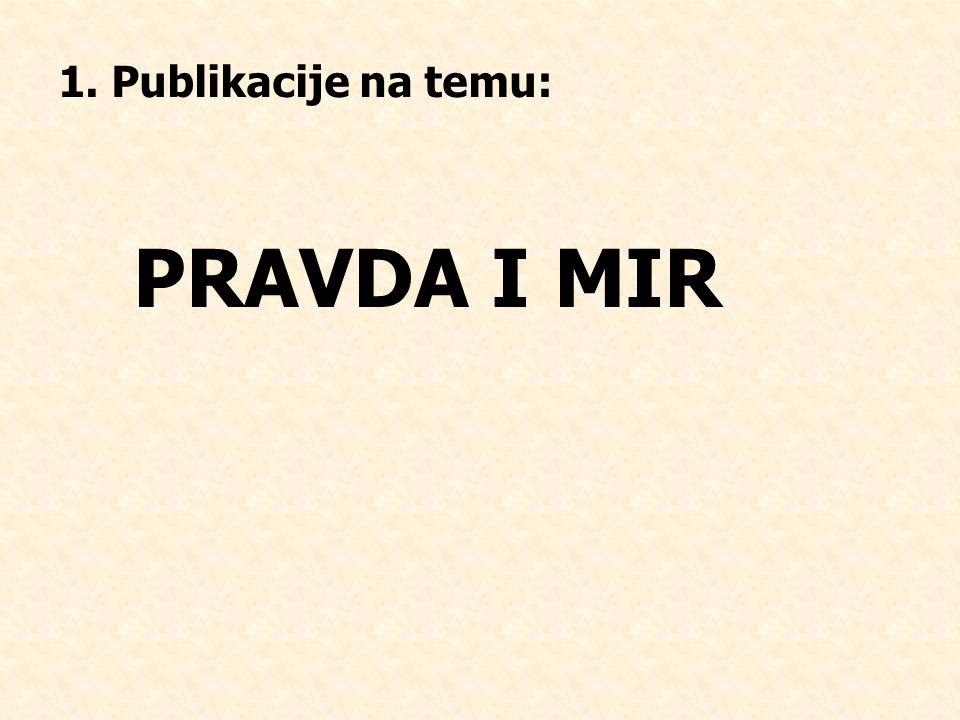 PRAVDA I MIR 1. Publikacije na temu: