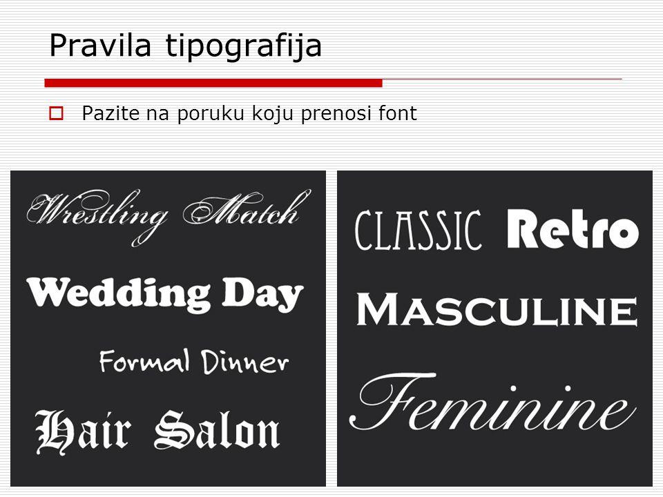 Pravila tipografija  Pazite na poruku koju prenosi font