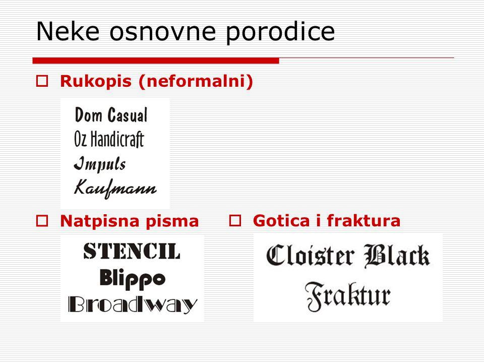 Neke osnovne porodice  Rukopis (neformalni)  Natpisna pisma  Gotica i fraktura