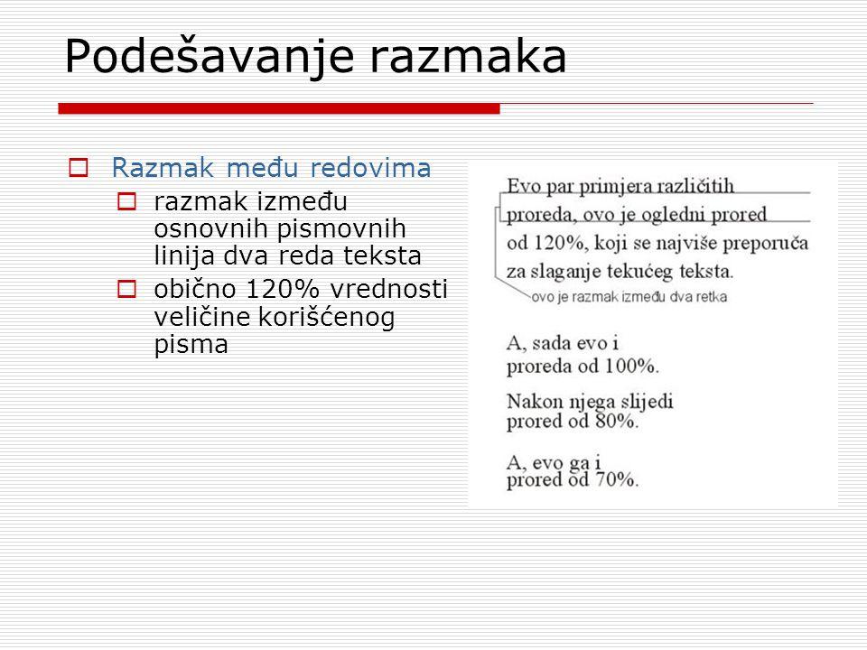 Podešavanje razmaka  Razmak među redovima  razmak između osnovnih pismovnih linija dva reda teksta  obično 120% vrednosti veličine korišćenog pisma