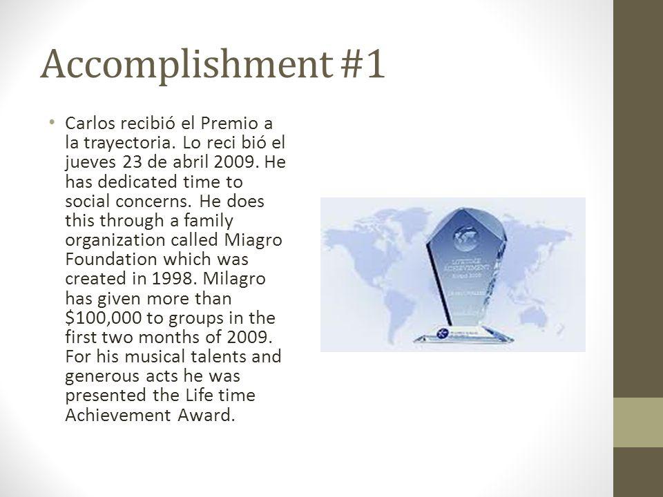 Accomplishment #1 Carlos recibió el Premio a la trayectoria.
