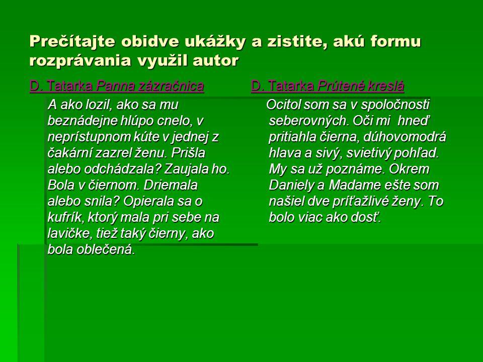 Prečítajte obidve ukážky a zistite, akú formu rozprávania využil autor D.