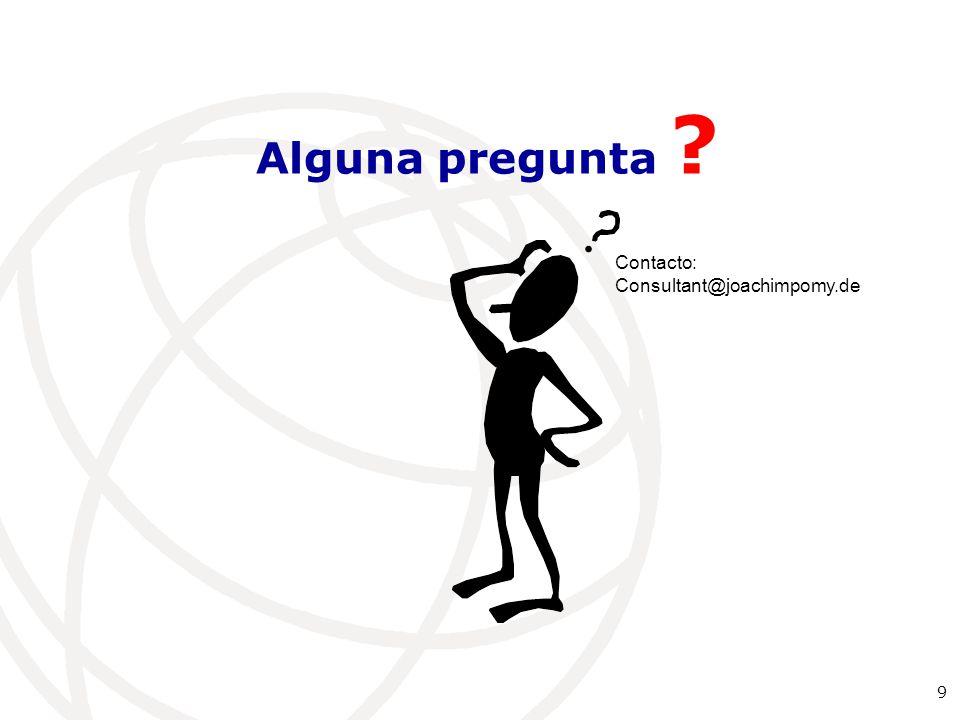 9 Alguna pregunta ? Contacto: Consultant@joachimpomy.de