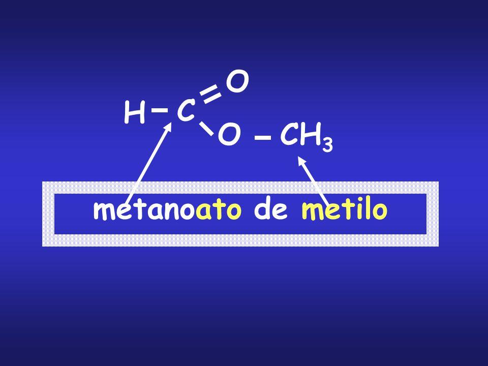H C O O CH 3 metanoato de metilo