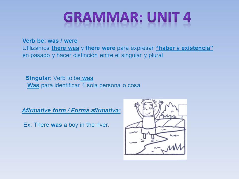 Verb be: was / were Utilizamos there was y there were para expresar haber y existencia en pasado y hacer distinción entre el singular y plural.