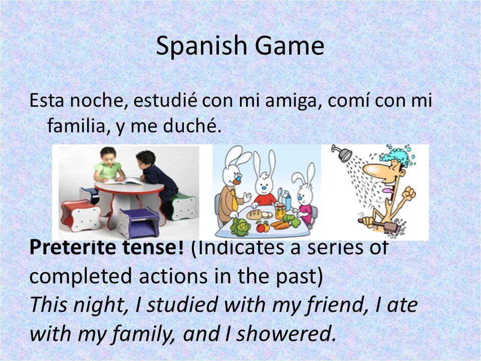 Spanish Game Esta noche, estudié con mi amiga, comí con mi familia, y me duché.