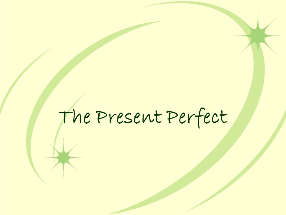 The Past Perfect ♦ The past perfect tense is used to express something had happened.