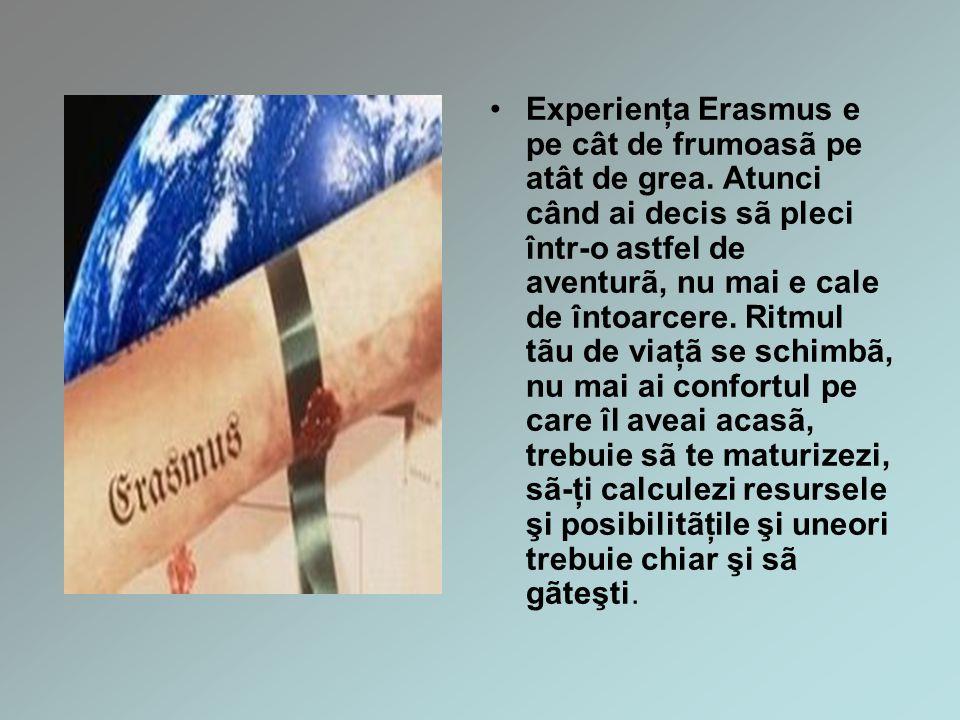 Experienţa Erasmus e pe cât de frumoasã pe atât de grea.