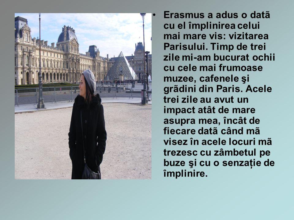 Erasmus a adus o datã cu el împlinirea celui mai mare vis: vizitarea Parisului.
