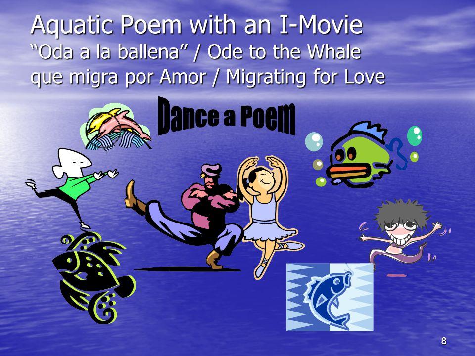 """8 Aquatic Poem with an I-Movie """"Oda a la ballena"""" / Ode to the Whale que migra por Amor / Migrating for Love"""