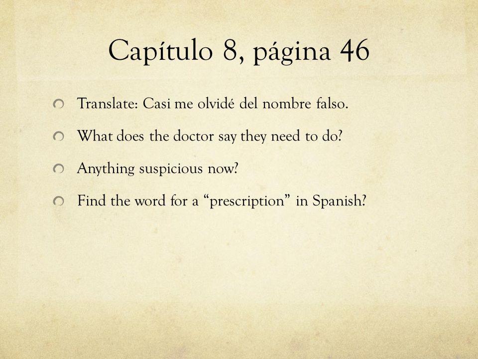 Capítulo 8, página 46 Translate: Casi me olvidé del nombre falso.
