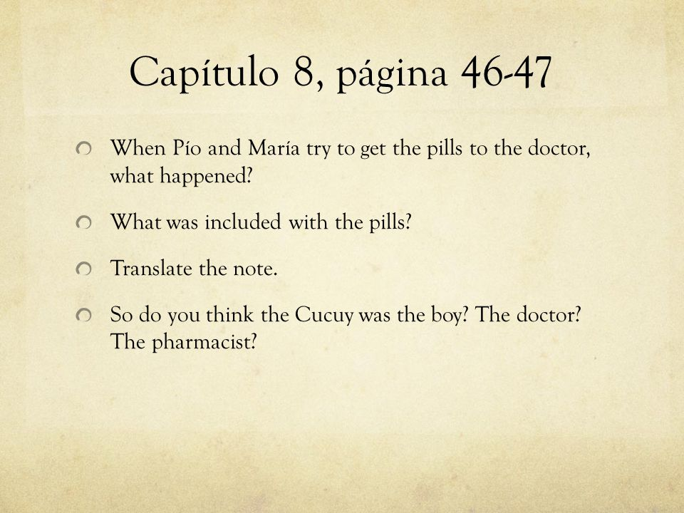 Capítulo 8, página 46-47 When Pío and María try to get the pills to the doctor, what happened.