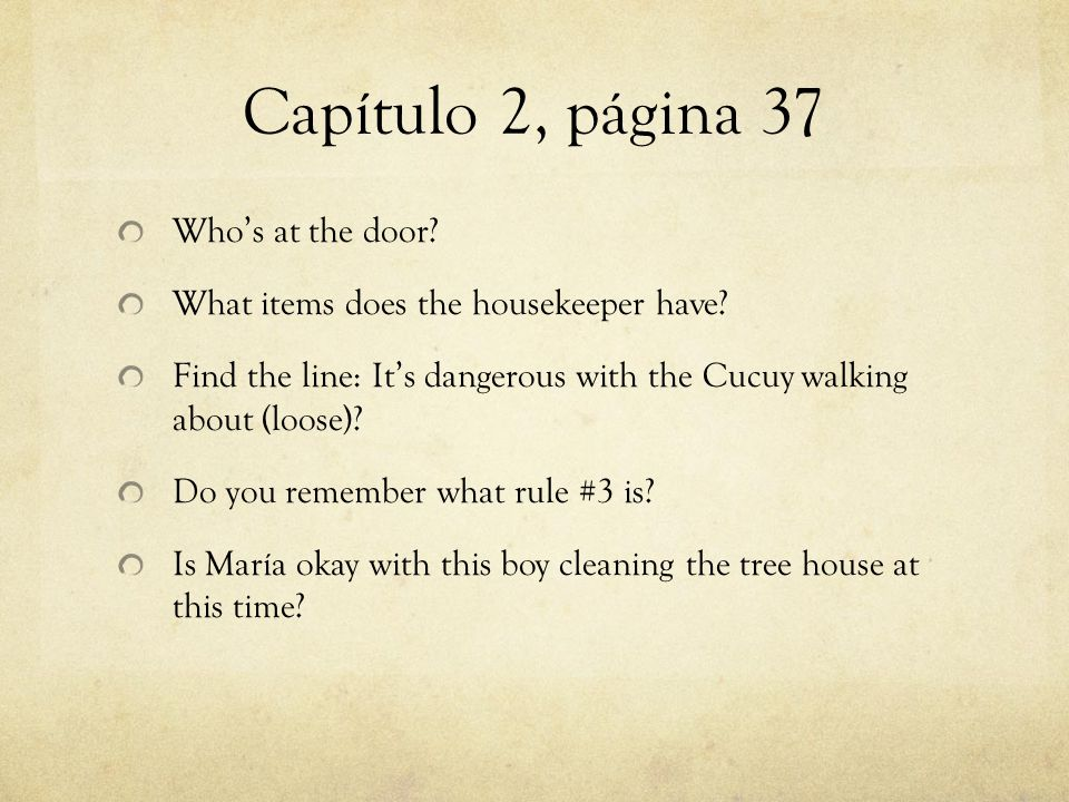 Capítulo 2, página 37 Who's at the door. What items does the housekeeper have.