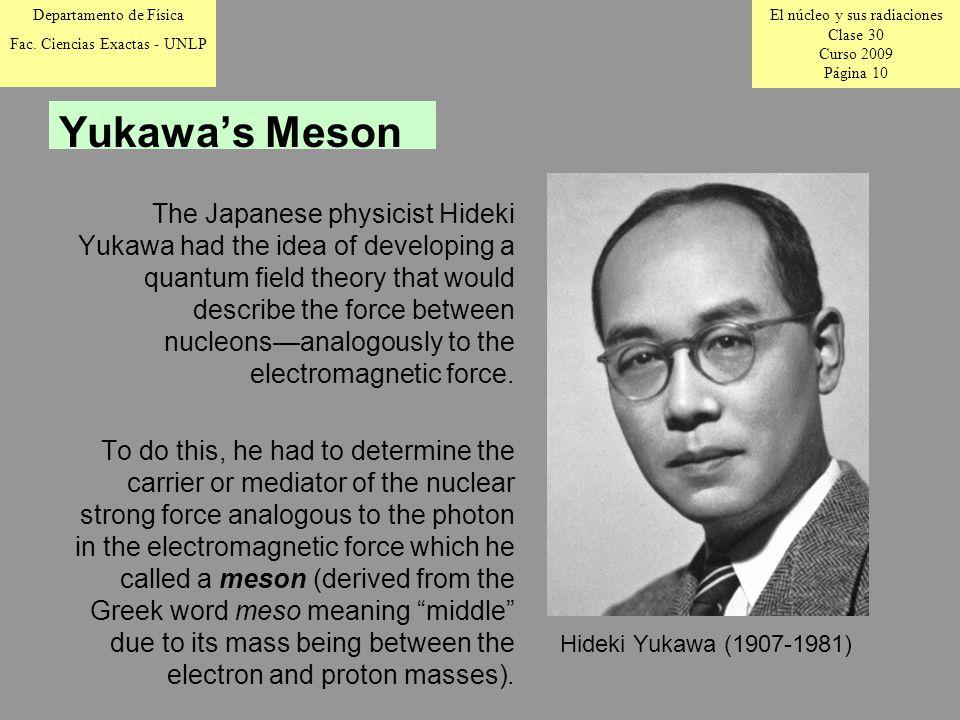 El núcleo y sus radiaciones Clase 30 Curso 2009 Página 10 Departamento de Física Fac.