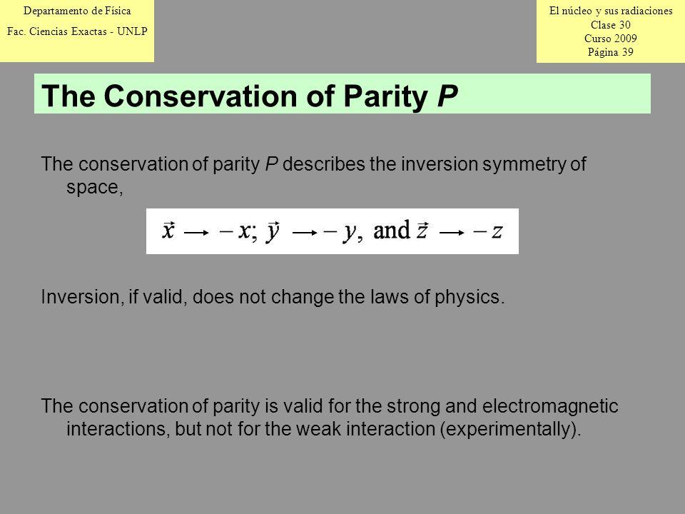 El núcleo y sus radiaciones Clase 30 Curso 2009 Página 39 Departamento de Física Fac.