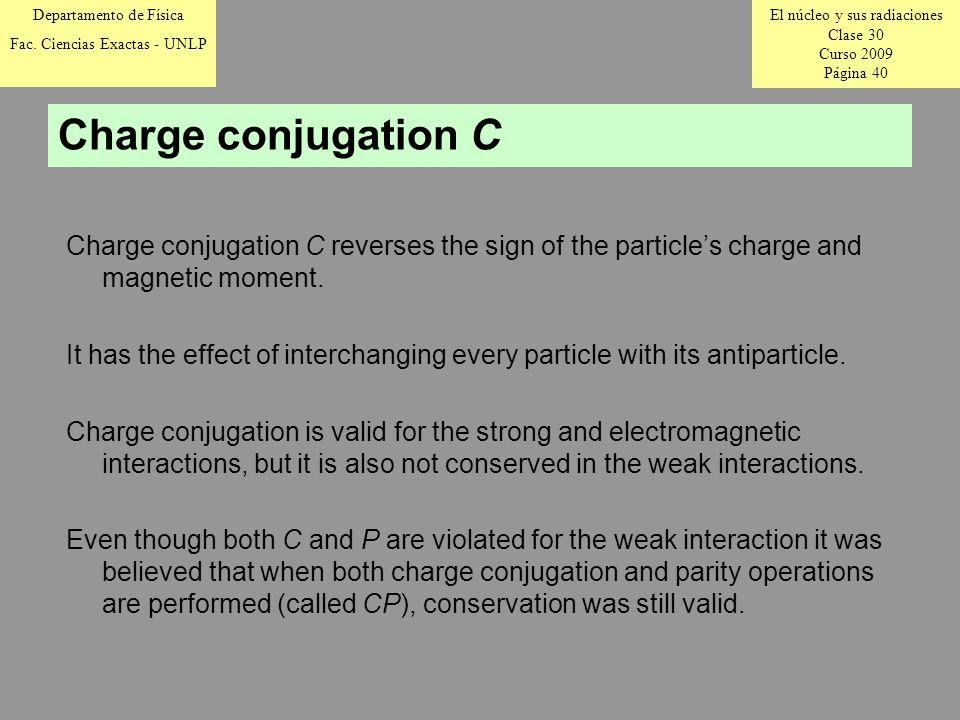 El núcleo y sus radiaciones Clase 30 Curso 2009 Página 40 Departamento de Física Fac.