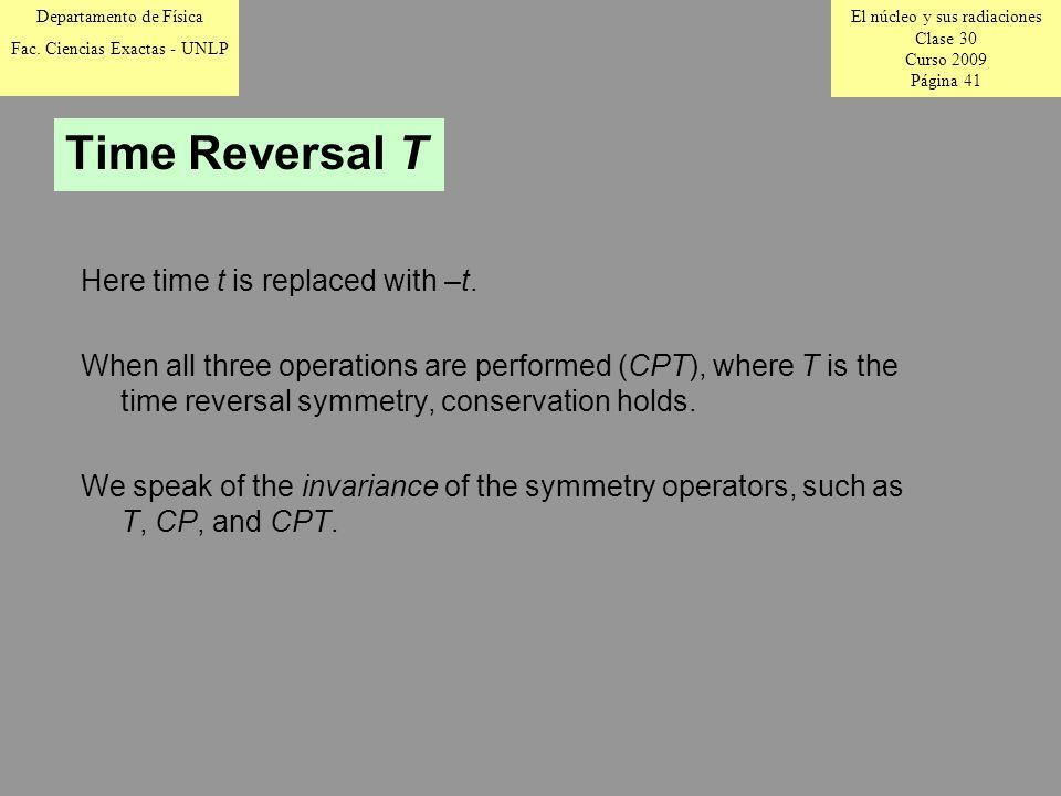 El núcleo y sus radiaciones Clase 30 Curso 2009 Página 41 Departamento de Física Fac.