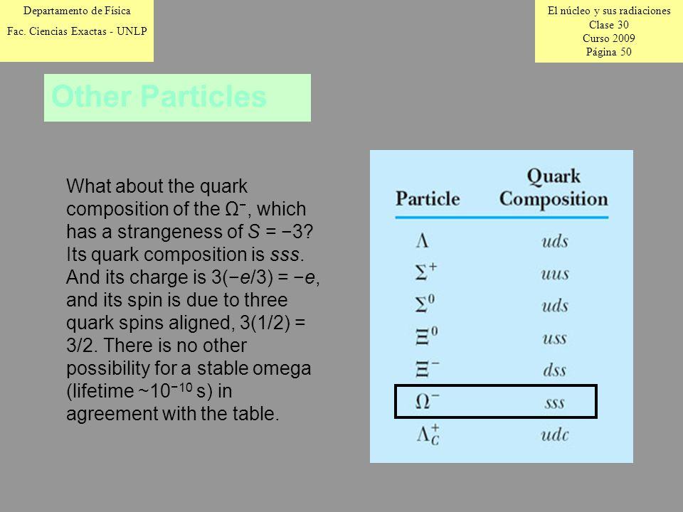 El núcleo y sus radiaciones Clase 30 Curso 2009 Página 50 Departamento de Física Fac.